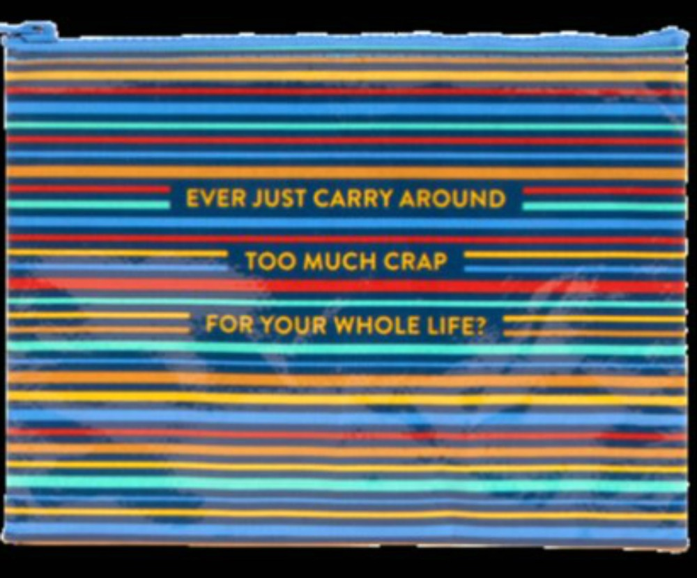 Too Much Crap Zippered Pouch